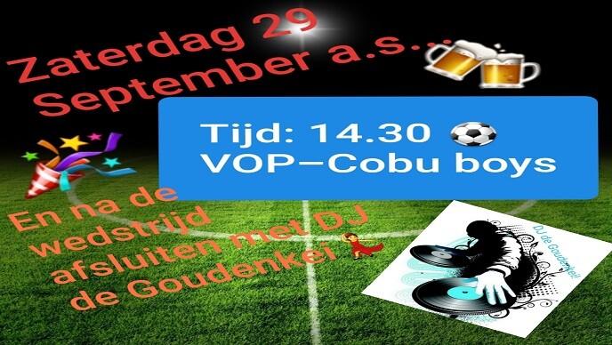 Zaterdag 29 Sept, na de derby VOP- Cobu Boys